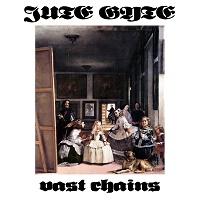Jute Gyte - The Vast Chains