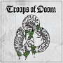 Troops Of Doom - EP 2013